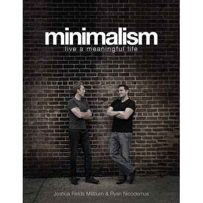 Minimalism live a meaningful life by joshua fields for Minimalist living forum