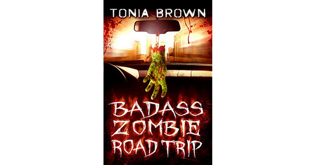 Badass Zombie Road Trip By Tonia Brown