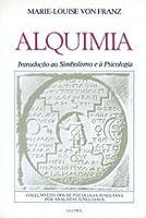 Alquimia: Introdução ao Simbolismo e à Psicologia