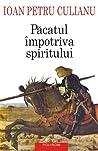 Păcatul împotriva spiritului. Scrieri politice.