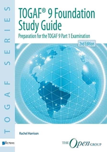 togaf 9 foundation study guide preparation for the togaf 9 part 1 rh goodreads com togaf 9 foundation study guide 4th edition (pdf) togaf 9 foundation study guide 3rd edition