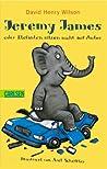 Jeremy James oder Elefanten sitzen nicht auf Autos (Adventures with Jeremy James #1)