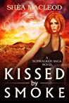 Kissed by Smoke (Sunwalker Saga #3)