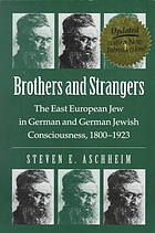Brothers and Strangers. The East European Jew in German and German Jewish Consciousness, 1800-1923