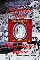 An Empty Tomb Where Roses Bloom: The Story of Lataine's Ring
