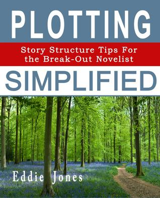 Plotting Simplified: Story Structure Tips for the Break-Out Novelist