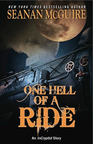 One Hell of a Ride (InCryptid, #0.02) by Seanan McGuire