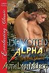 Devoted Alpha (Twin Pines Grizzlies #4)