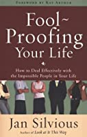 FOOL-PROOFING YOUR LIFE How To Deal Effectively..., Jan Silvious Paperback, 2009