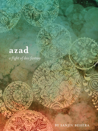 Azad: a Flight of Desi Fantasy