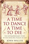Time to Dance, a Time to Die: The Extraordinary Story of the Dancing Plague of 1518 audiobook download free