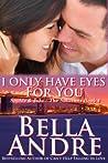 I Only Have Eyes for You (San Francisco Sullivans, #4; The Sullivans, #4)
