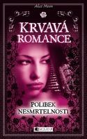 Polibek nesmrtelnosti (Krvavá romance #1)