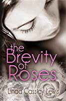 The Brevity of Roses