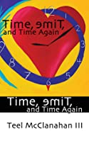 Time, emiT, and Time Again (a story from Time, emiT, and Time Again)