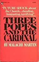 Three Popes and the Cardinal