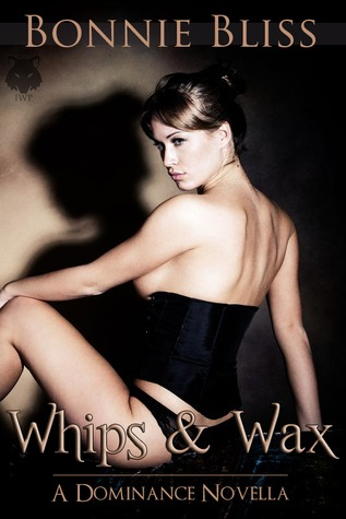 Whips and Wax by Bonnie Bliss
