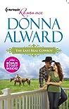 The Last Real Cowboy / The Rancher's Runaway Princess (Cadence Creek Cowboys, #1)