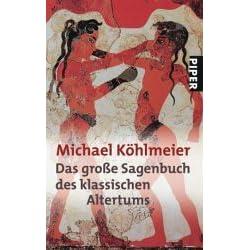 Das Große Sagenbuch Des Klassischen Altertums By Michael