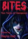 Bites by Rayne Hall