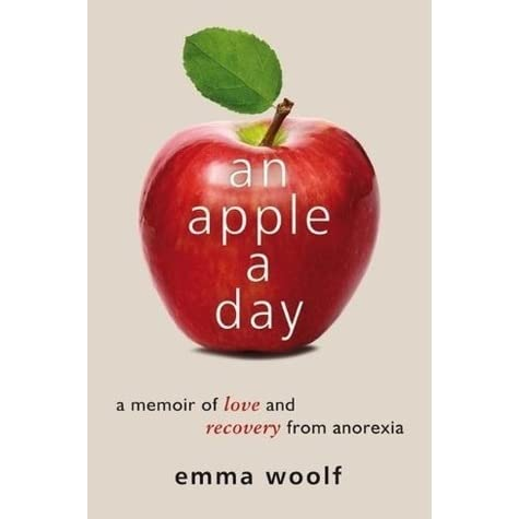 An apple a day a memoir of love and recovery from anorexia by emma an apple a day a memoir of love and recovery from anorexia by emma woolf fandeluxe Image collections