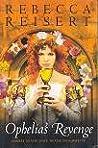 Ophelia's Revenge by Rebecca Reisert