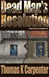 Dead Man's Resolution by Thomas K. Carpenter