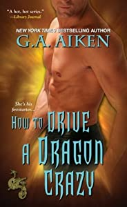 How to Drive a Dragon Crazy (Dragon Kin, #6)