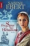 Die Spur der Hebamme (Hebammen Saga, #2)