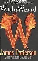 Witch & Wizard (Witch & Wizard, #1)