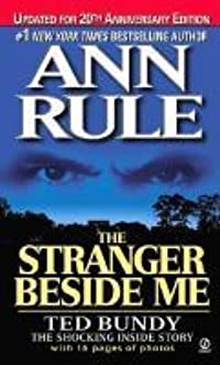 The Stranger Beside Me: Ted Bundy: The Shocking Inside Story
