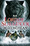 Lord of Slaughter (The Wolfsangel Cycle #3)