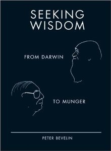 Seeking Wisdom From Darwin to Munger