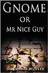 Gnome or Mr Nice Guy (The Rooks Ridge Series)