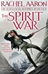 The Spirit War (The Legend of Eli Monpress, #4)