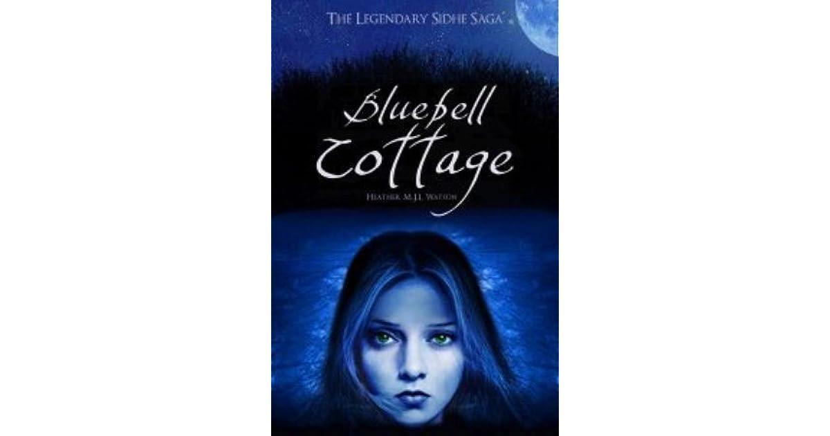 Bluebell Cottage (The Legendary Sidhe Saga Book 1)