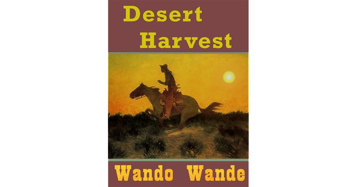 Desert Harvest By Wando Wande