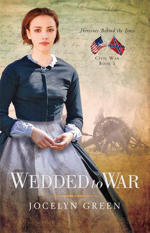 Wedded to War (Heroines Behind the Lines, #1)