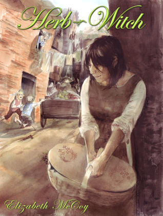 Herb-Witch (Lord Alchemist Duology, #1)