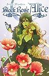 Black Rose Alice, Tome 6 (Black Rose Alice, #6)