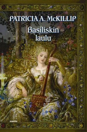 Song for the Basilisk by Patricia A McKillip
