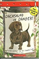 Dachshund In Danger! (Pet Finders Club, #8)