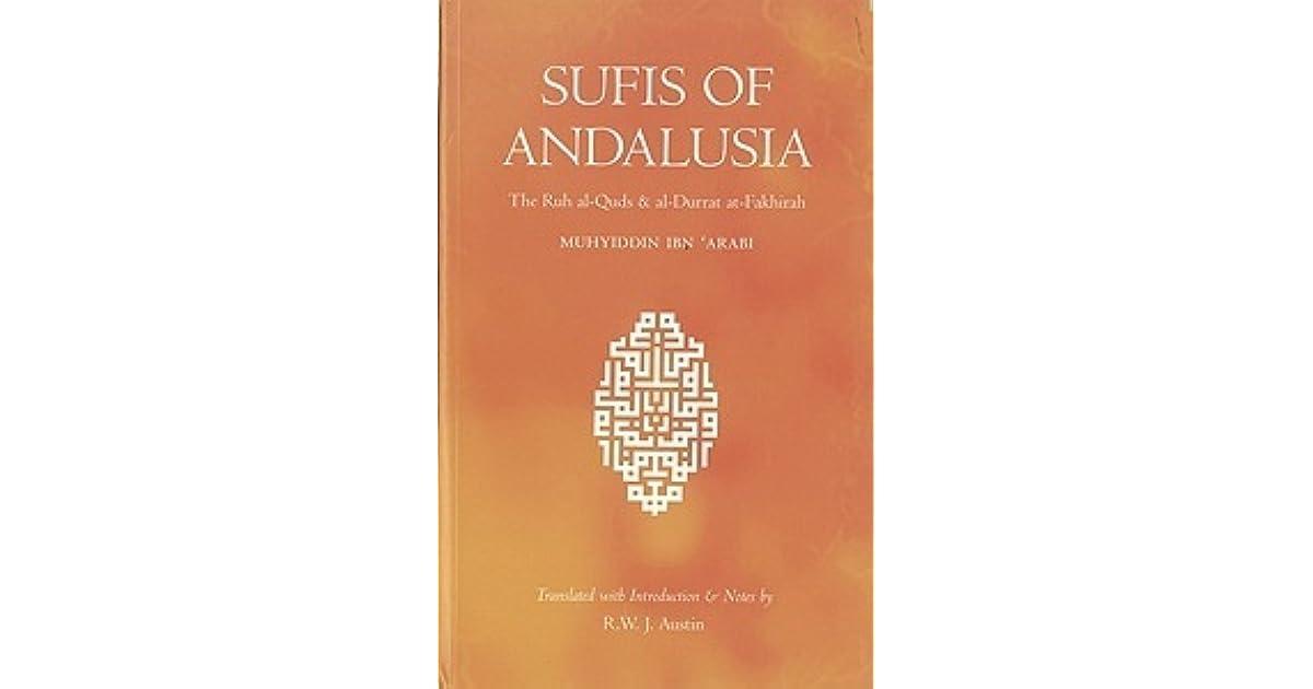Sufis Of Andalusia The Ruh Al Quds Al Durrat Al Fakhirah By Ibn Arabi