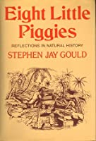 Eight Little Piggies : Reflections in Natural History