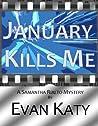 January Kills Me (Samantha Rialto #1)