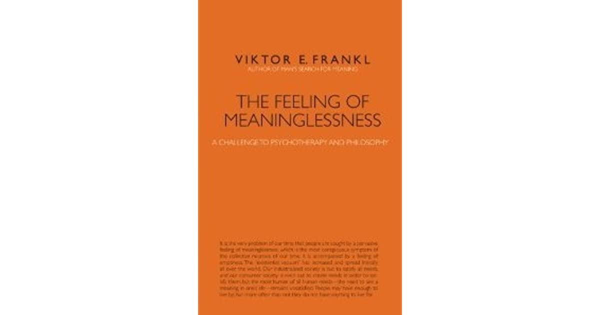 the feeling of meaninglessness a challenge to psychotherapy and philosophy
