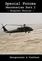 Special Forces: Mercenaries Part I