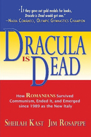 Dracula is Dead: How Romanians Survived Communism, Ended It, and Emerged since 1989 as the new Italy