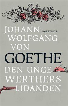 Den unge Werthers lidanden by Johann Wolfgang von Goethe
