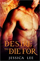 Desire to Die For (Warriors of the Enclave, #1)